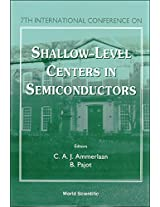 Shallow-Level Centers in Semiconductors: Proceedings of the 7th International Conference, Amsterdam, Netherlands, 17-19 July, 1996