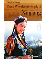 These Wonderful People of Xinjiang