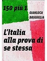 150 più 1. L'Italia alla prova di se stessa