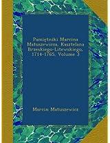 Pamietniki Marcina Matuszewicza, Kasztelana Brzeskiego-Litewskiego, 1714-1765, Volume 3
