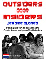 Outsiders door Insiders: De biografie van de legendarische Amsterdamse beat groep