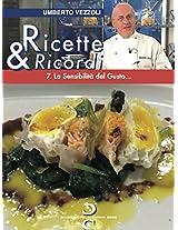Ricette & Ricordi - 7. La Sensibilità del Gusto (Italian Edition)