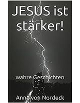 JESUS ist stärker!: wahre Geschichten (German Edition)