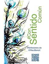 #ConSentidoComún: #Reflexiones de @RaúlBenoit (Spanish Edition)