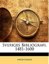 Sveriges Bibliografi, 1481-1600