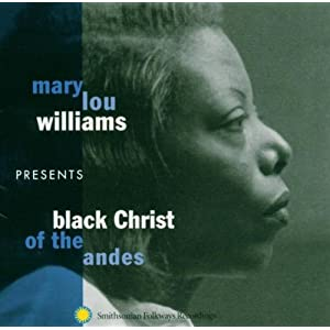 Mary Lou Williams Presents: Black Christ of Andes [CD