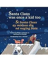 Santa Claus Was Once a Kid Too: Si Santa Claus ay minsan din na naging bata. : Babl Children's Books in Tagalog and English