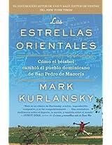Las Estrellas Orientales: Como el beisbol cambio el pueblo dominicano de San Pedro deMacoris