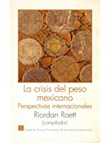 La crisis del peso mexicano/ The Mexican Peso Crisis: Perspectivas Internacionales/ International Perspectives: 0 (Literatura)