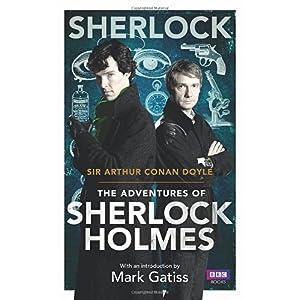 【クリックで詳細表示】Sherlock: The Adventures of Sherlock Holmes (Sherlock (BBC Books)): Sir Arthur Conan Doyle, Mark Gatiss: 洋書