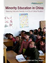 Minority Education in China - Balancing Unity and Diversity in an Era of Critical Pluralism (Education in China Reform and Diversity)