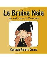 La Bruixa Naia ( conte il·lustrat per als nens entre 0-6 anys) (Catalan Edition)