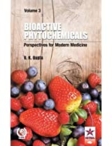Bioactive Phytochemicals: Perspectives for Modern Medicine: Volume 3