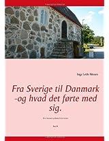 Fra Sverige Til Danmark -Og Hvad Det F Rte Med Sig.