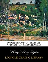 Paper on cotton-seed oil and cotton-seed oil mills
