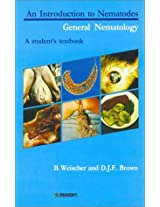 An Introduction to Nematodes: General Nematology: Student's Textbook (Pensoft series parasitologica)