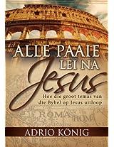 Alle paaie lei na Jesus (eBoek): Hoe die groot temas van die Bybel op Jesus uitloop