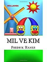 Mil Ve Kim: Hollanda