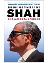 Life and Times of the Shah
