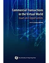 Commercial Transactions in the Virtual World: Issues and Opportunities