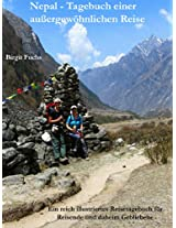 Nepal - Tagebuch einer außergewöhnlichen Reise: Ein reich illustriertes Reisetagebuch für Reisende und daheim Gebliebene (German Edition)