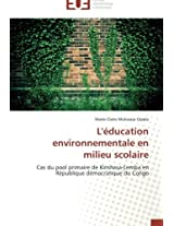 L'Education Environnementale En Milieu Scolaire (Omn.Univ.Europ.)
