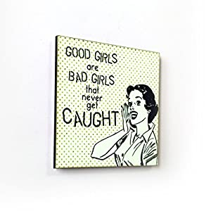 The Little Things Good Girls Are Bad Girls That Never Get Caught - Fridge Magnet