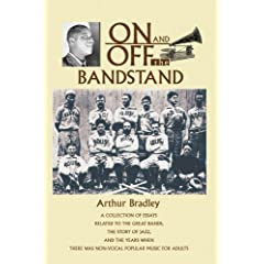 【クリックで詳細表示】On And Off the Bandstand: A Collection of Essays Related to the Great Bands, the Story of Jazz, And the Years When There Was Non-vocal Popular Music for Adults: Arthur Bradley: 洋書