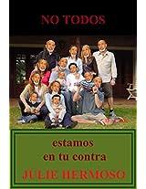 No todos estamos en tu contra (Spanish Edition)