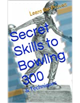 Secret Skills to Bowling 300