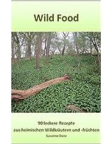 Power Food: Fit und schön mit Wildkräutern - 90 leckere und gesunde Rezepte (German Edition)