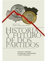 HISTORIA Y FUTURO DE 2 PARTIDOS (Spanish Edition)