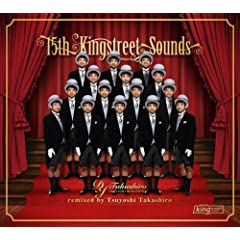 KING STREET SOUNDS 15th ANNIVERSARY REMIXED BY DJ TAKASHIRO(DVD�t)