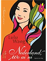 Nederland, wo ai ni (Dutch Edition)