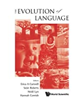 Evolution Of Language, The - Proceedings Of The 10Th International Conference (Evolang10)