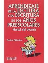 Aprendizaje de la lectura y la escritura en los ano preescolar/ Learning Literature and Writting in the Preschool Years