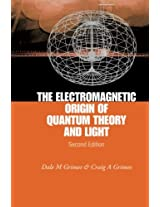 Electromagnetic Origin Of Quantum Theory And Light, The (2Nd Edition)