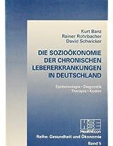 Die Soziooekonomie Der Chronischen Lebererkrankungen in Deutschland (Gesundheit Und Oekonomie)