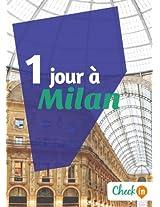 1 jour à Milan: Un guide touristique avec des cartes, des bons plans et les itinéraires indispensables (French Edition)