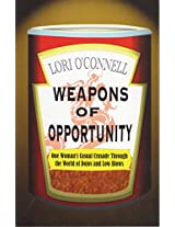 Weapons of Opportunity: One Woman's Casual Crusade Through the World of Dojos and Low Blows