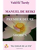 Manuel  de Reiki Premier Degre: Developpement personnel et eveil spirituel avec le reiki traditionnel