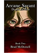 Arcane Savant: Drums of War, Book 2