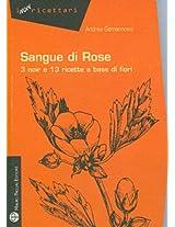 Sangue Di Rose: 3 Noir E 13 Ricette a Base Di Fiori (I Non Ricettari)