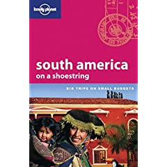 【クリックで詳細表示】Lonely Planet South America on a Shoestring (Lonely Planet Shoestring Guides): Danny Palmerlee, Sandra Bao, Charlote Beech, Krzysztof Dydynski, Molly Green, Carolyn Hubbard, Morgan Konn, Andrew Dean Nystrom, Ginger Adams Otis, Regis St. Louis, Lucas