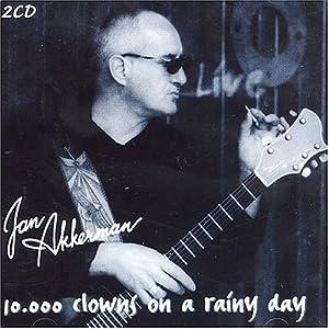 10.000 Clowns On A Rainy Day