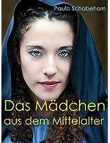 Das Mädchen aus dem Mittelalter: die Geschichte einer Liebe in dunkler Vergangenheit (German Edition)