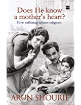 Does He Know a Mothers Heart : How Suffering Refutes Religions