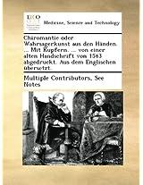 Chiromantie oder Wahrsagerkunst aus den Händen. ... Mit Kupfern. ... von einer alten Handschrift von 1543 abgedruckt. Aus dem Englischen übersetzt.