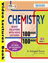 Chemistry 100 Hours 100 Marks Class XI Part-1 & 2 NCERT Solution (with Video Lectures)