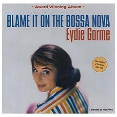 ♪Blame It on the Bossa Nova :Eydie Gorme 。